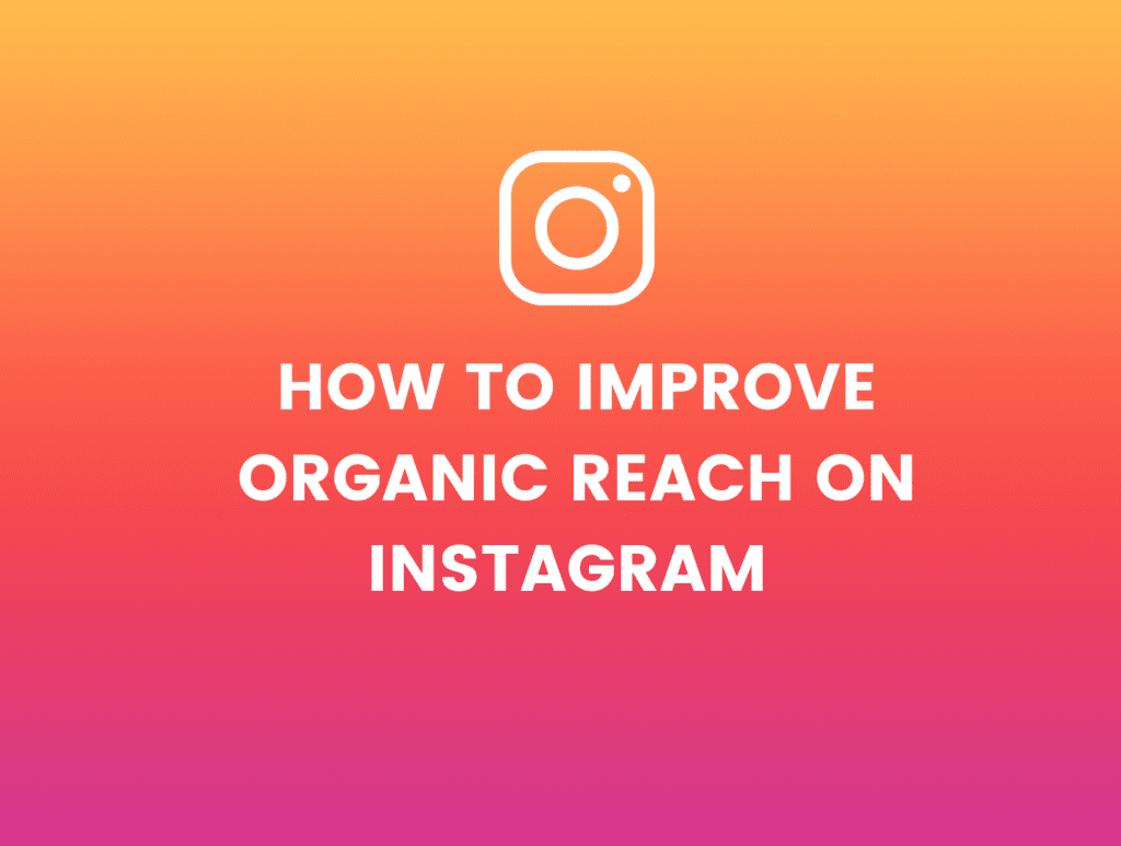 How to improve organic reach on Instagram